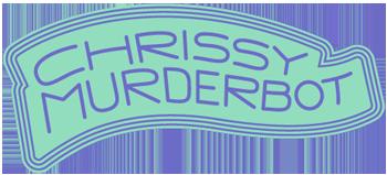 Chrissy Murderbot